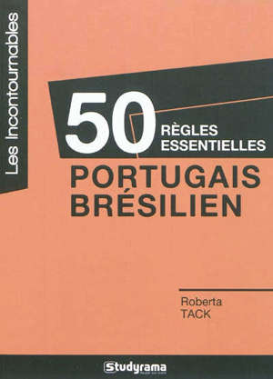 50 règles essentielles : portugais-brésilien