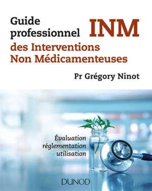 Guide professionnel des interventions non médicamenteuses : évaluation, réglementation, utilisation