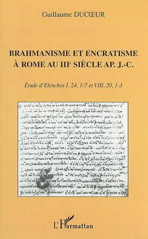 Brahmanisme et encratisme à Rome au IIIe siècle apr. J.-C. : étude d'Elenchos I, 24, 1-7 et VIII, 20, 1-3
