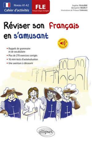 Réviser son français en s'amusant : FLE français langue étrangère, niveau A1-A2 : cahier d'activités