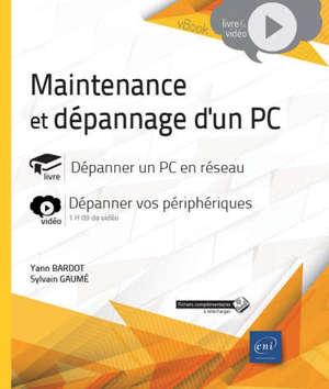 Maintenance et dépannage d'un PC : livre, dépanner un PC en réseau : vidéo, dépanner vos périphériques