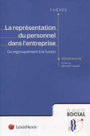 La représentation du personnel dans l'entreprise : du regroupement à la fusion