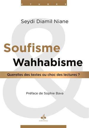 Soufisme et wahhabisme : querelles des textes ou choc des lectures ?