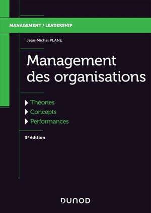 Management des organisations : théories, concepts, performances
