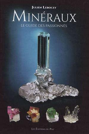Minéraux : le guide des passionnés