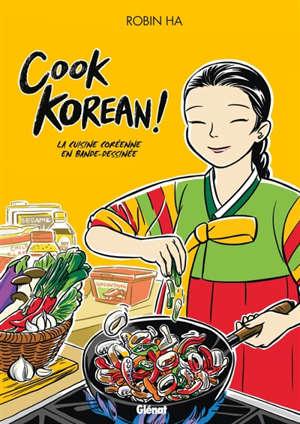 Cook Korean ! : la cuisine coréenne en bande dessinée