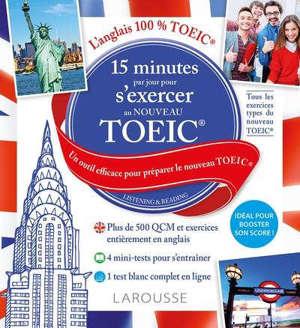 15 minutes par jour pour s'exercer au nouveau TOEIC : un outil efficace pour préparer le nouveau TOEIC : listening & reading