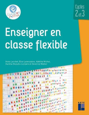 Enseigner en classe flexible : cycle 2 et 3