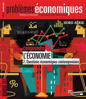 Problèmes économiques, hors série. n° 8, Comprendre l'économie, 2 : questions économiques contemporaines