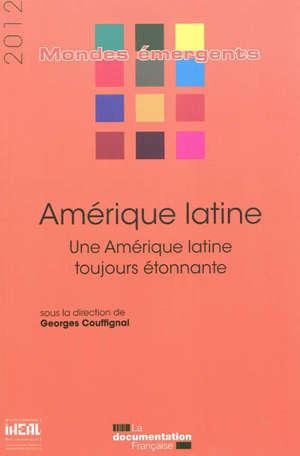 Amérique latine : une Amérique latine toujours étonnante