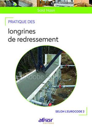 Pratique des longrines de redressement : selon l'Eurocode 2