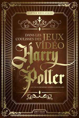Dans les coulisses des jeux vidéo Harry Potter : les trois premières années à Poudlard