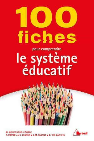 100 fiches pour comprendre le système éducatif