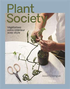 Plant society : végétalisez votre intérieur avec style