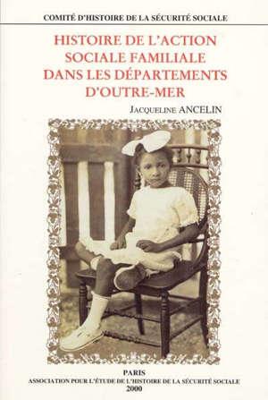 Histoire de l'action sociale familiale dans les départements d'outre-mer