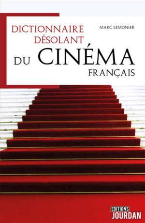 Dictionnaire désolant du cinéma français