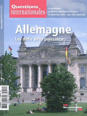 Questions internationales. n° 54, Allemagne : les défis de la puissance