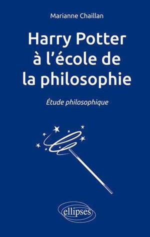 Harry Potter à l'école de la philosophie : étude philosophique