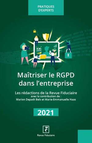 Maîtriser le RGPD dans l'entreprise : 2021
