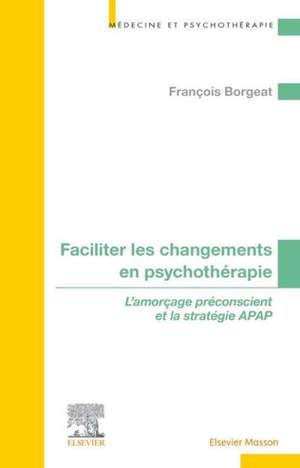 Faciliter les changements en psychothérapie : l'amorçage préconscient et la stratégie APAP