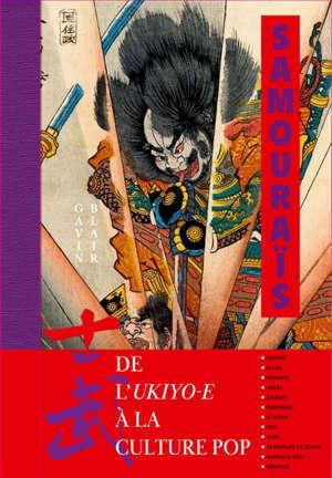 Samouraï : de l'ukiyo-e à la culture pop