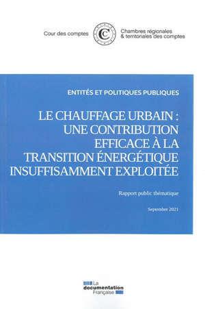 Le chauffage urbain : Une contribution efficace à la transition énergétique insuffisamment exploitée Septembre 2021
