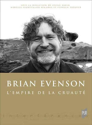 Brian Evenson : l'empire de la cruauté