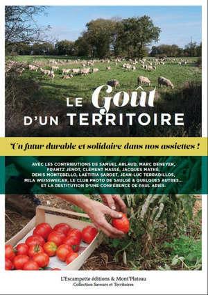 Le goût d'un territoire : un futur durable et solidaire dans nos assiettes !