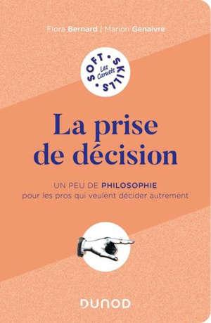 La prise de décision : un peu de philosophie pour les pros qui veulent décider autrement