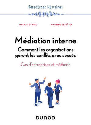 Médiation interne : comment les organisations gèrent les conflits avec succès : cas d'entreprises et méthode