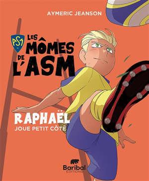 Les mômes de l'ASM. Raphaël joue petit côté