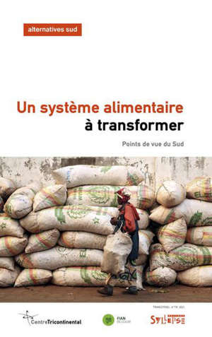 Alternatives Sud, n° 4 (2021). Une système alimentaire à transformer : points de vue du Sud
