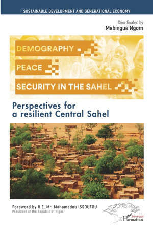 Demography, peace and security : perspectives for a resilient Central Sahel