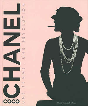 Coco Chanel : une femme, une révolution