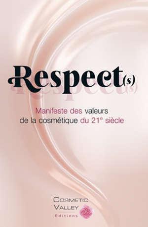 Respect(s) : manifeste des valeurs de la cosmétique du 21e siècle