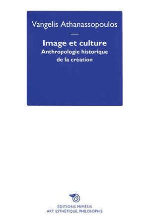 Image et culture : anthropologie historique de la création
