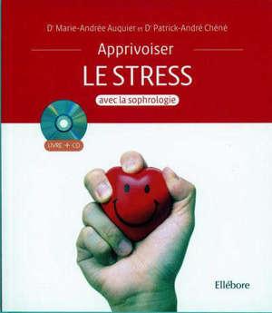 Apprivoiser le stress avec la sophrologie