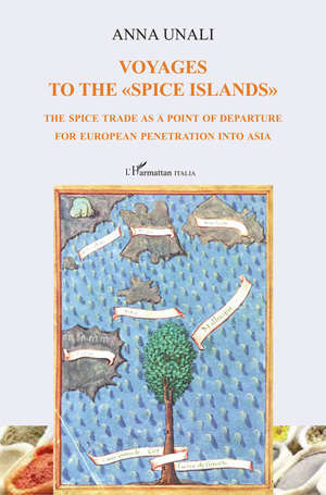 Voyages to the spice islands : the spice trade as a point of departure for European penetration into Asia