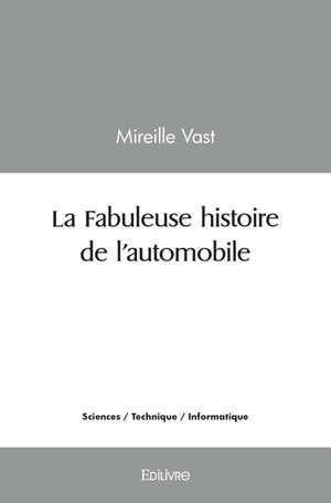 LA FABULEUSE HISTOIRE DE LAUTOMOBILE