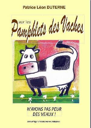Sur les pamphlets des vaches : n'ayons pas peur des veaux !