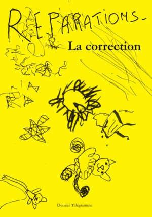 LA CORRECTION Volume 3 : REPARATIONS
