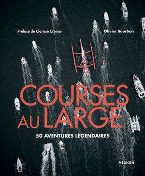 Courses au large : 50 aventures légendaires