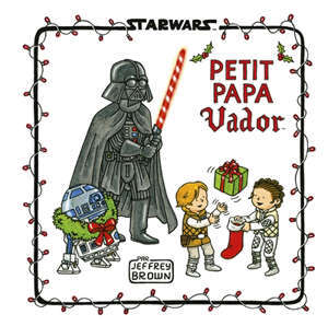 Star Wars. Petit papa Vador