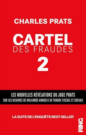 Cartel des fraudes. Vol. 2