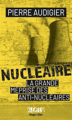 La grande méprise des anti-nucléaires