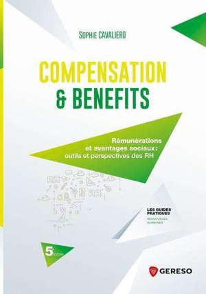 Compensation & benefits : rémunérations et avantages sociaux : outils et perspectives des RH