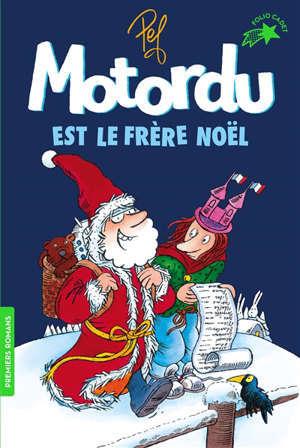 Les aventures de la famille Motordu. Motordu est le frère Noël