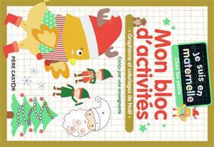Mon bloc d'activités, chez les petits : graphisme et coloriages de Noël