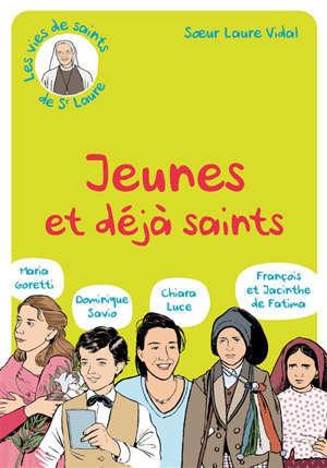 Jeunes et déjà saints : Dominique Savio, Maria Goretti, Chiara Luce, François et Jacinthe Fatima