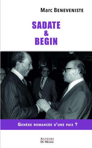 Sadate et Begin : genèse romancée d'une paix annoncée ?